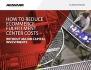 reduce ecommerce fulfillment center costs