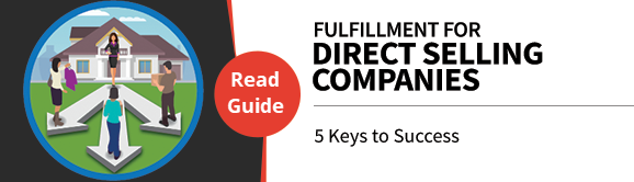 Fulfillment for Direct Selling Companies: 5 Keys to Success  5 keys to success in fulfillment operations – and what to look for in a  fulfillment partner. Download our free white paper.